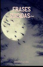 Frases Suicidas by Hinata_SkyeDemon
