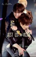 Just Us »VKook by ChazamGxrl