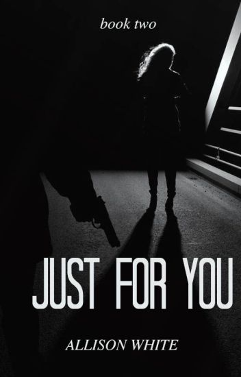 Just For You (Sequel to Babygirl) ✔