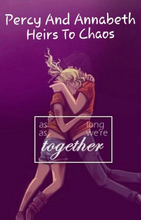 Percy Jackson And Annabeth Chase Heirs To Chaos by Brigid-of-Kildare