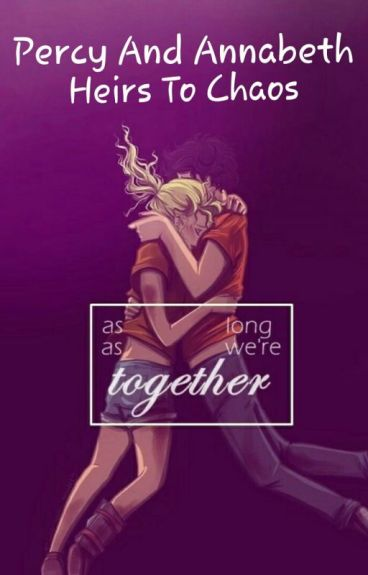 Percy Jackson And Annabeth Chase Heirs To Chaos