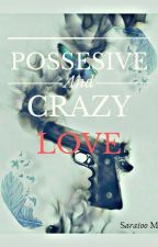 Possessive and Crazy Love (Bts y Tú) by saraioo