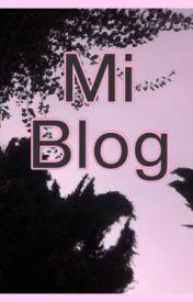 Mi Blog ❤️ by karla_guajardo