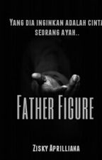 FATHER FIGURE by ZiskyAprilliana