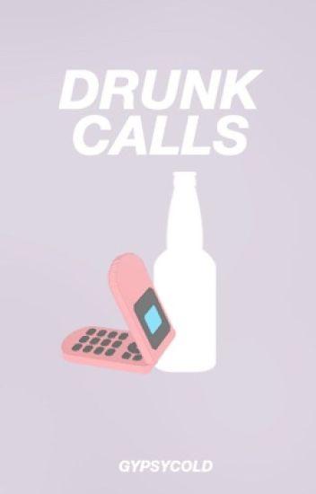 drunk calls • meanie