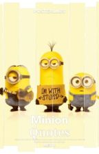 MINIONS QUOTES [On Going] by Alissa_Zack