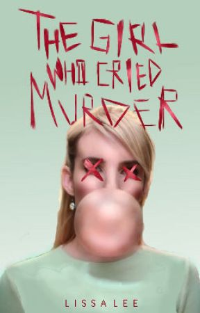 The Girl Who Cried Murder by cloudygrayskies