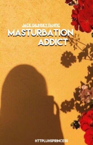 Masturbation Addict + Gilinsky (DIS-CONTINUED)