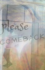 [Slow Update] Please, Comeback by Pikka_Pooh