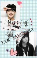 Marrying Kim Taehyung//A Vkook Fanfic// by -Tae-kookie-