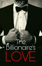 The Billionaire's LOVE | ✔(#wattys2016)   by _mizzMio_
