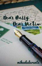 Dear Bully, Dear Victim. by mikaeladurante