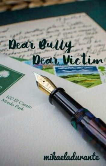 Dear Bully, Dear Victim.