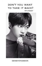 Don't You Want To Take It Back? (Myungzy ver.)  by geneyongseok