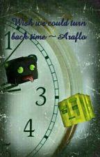 Wish we could turn back time ~ Araflo by taeslittlesunshine