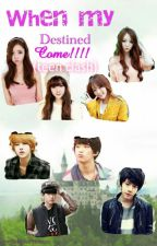 When My Destined come!!!!!(Teen Clash) by SimplePrinsses_13