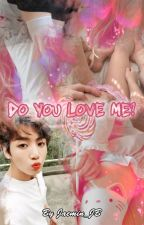 Do you love me? [ JK & TÚ ] by Jaemin_JB