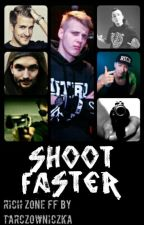 Shoot Faster / RichZone by Tarczowniczka