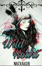 Wild Heart |B.S ✅ by NATKAXD8