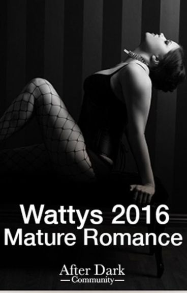 Wattys 2016 Mature Romance Entries
