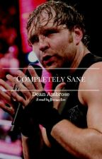Completely Sane • Dean Ambrose by flairsection