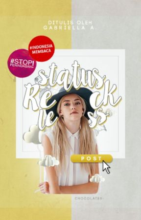 Status: Reckless by chocolates-