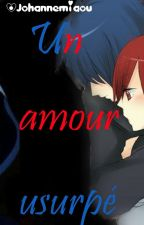 Tome IV : Un amour usurpé [Jerza] by Johannemiaou