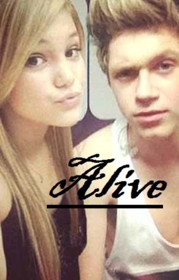 Alive ( Niall Horan FF)