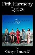 Fifth Harmony Lyrics by AshantiBullock