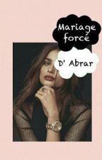 Mariage  forcé  d'une hystérique by Abrar_chroniqueuse