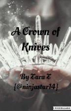 A Crown of Knives by ninjastar14