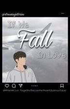 If We Fall In Love by drewpasague