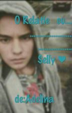 O Relatie Cu Selly ♥ by AdelinaAde760