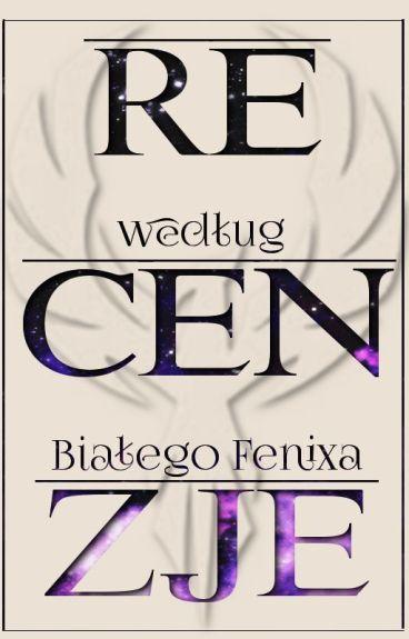 Recenzje według Białego Fenixa