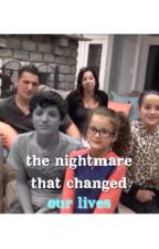 The Nightmare That Changed Our Lives by ilysmjuliannie