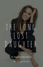 The Long Lost Daughter (Angelina Jolie Fan-fic) by ange0103