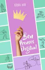 Ben Prenses Değilim by lyssablack-