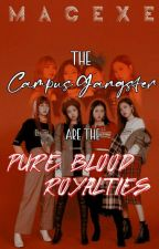The Campus Gangster Are The Pureblood Royalties by Vampire_610