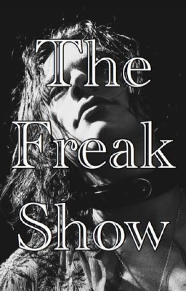 The Freak Show [H.S]