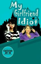 My Girlfriend Idiot by zaxgraden
