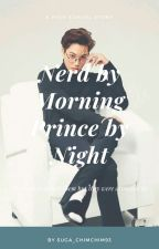Nerd By Morning, Prince By Night  by Suga_ChimChim93