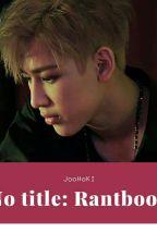 Rantbook D'une Perverse Folle De Kpop  by NeukdaeHuin