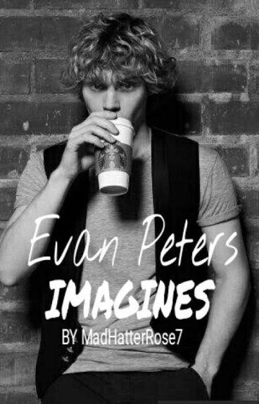 Evan Peters Imagines (18+)
