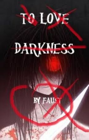 To Love Darkness by Phanstom