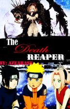 The Death Reaper (naruto fan-fic) by XandraZM