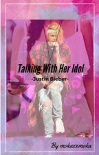 Talking With Her Idol [Justin Bieber] by mokaxxmoka