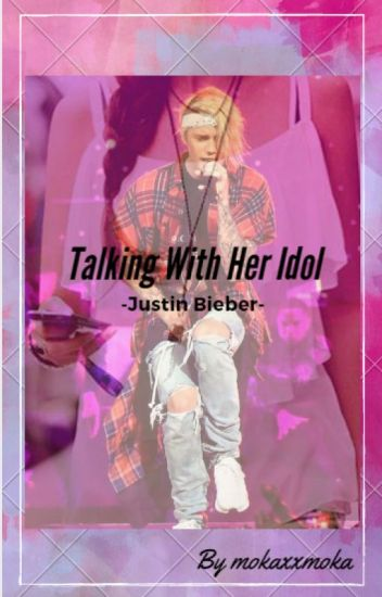 Talking With Her Idol [Justin Bieber]