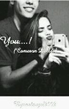 You....!(Cameron Dallas) by melangel2002