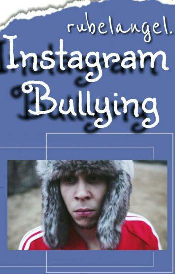 Instagram Bullying [Rubelangel]