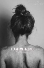 Leave. Me. Alone. // Magcon x reader by yurasuri